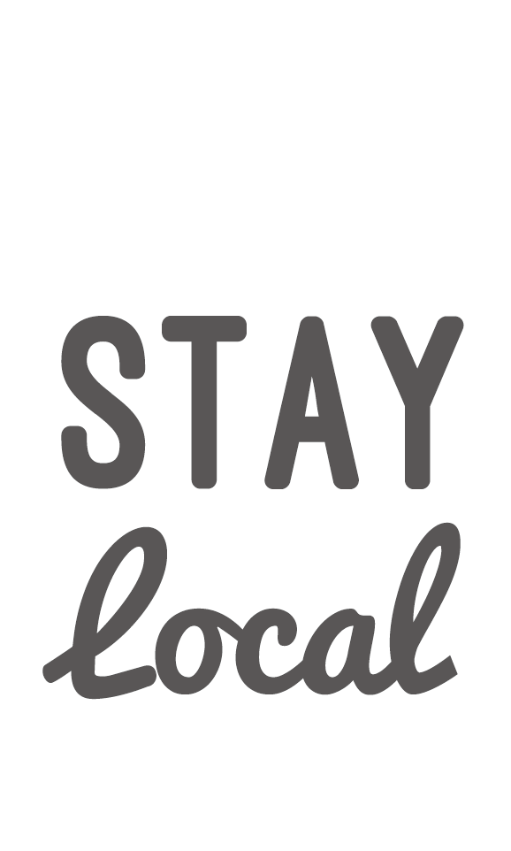 STAY local